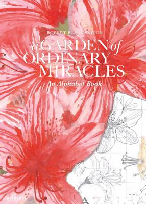 A Garden of Ordinary Miracles By Zakanitch, Robert